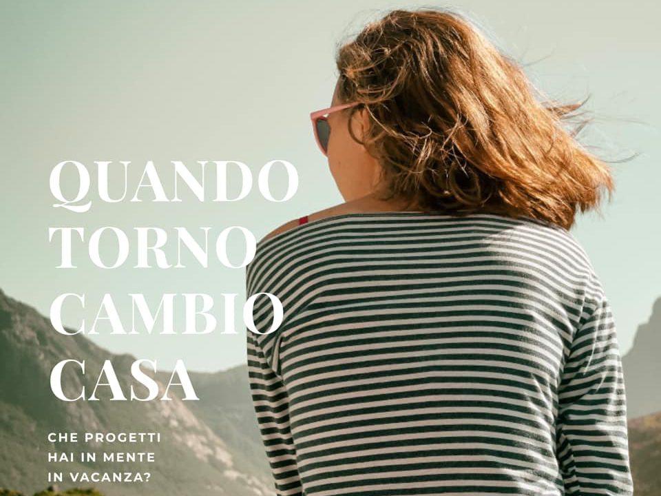 Vacanze: Quando torno, cambio casa
